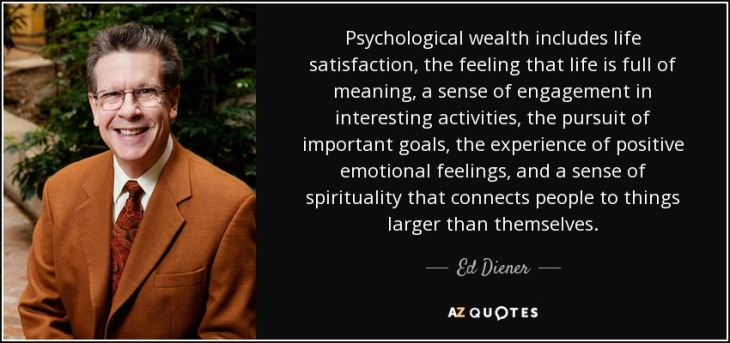 quote-psychological-wealth-includes-life-satisfaction-the-feeling-that-life-is-full-of-meaning-ed-diener-57-97-07